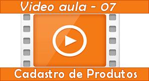 Vídeo aula cadastro de produtos